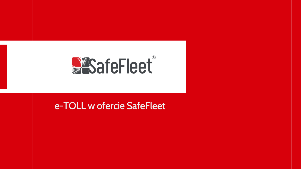 You are currently viewing System e-TOLL w SafeFleet